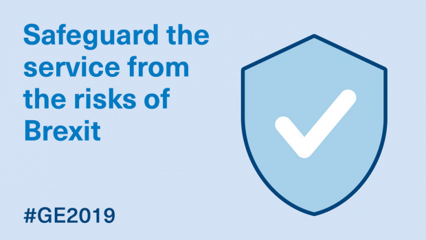 Manifesto 2019: safeguard the service from the risks of Brexit