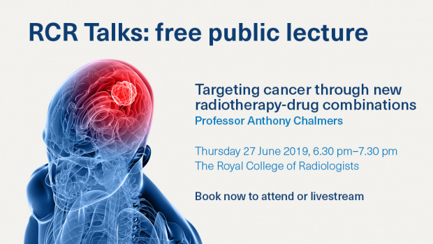 RCR Talks: Targeting cancer through new radiotherapy-drug combinations